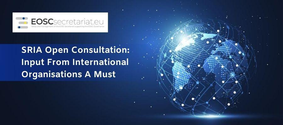 SRIA Open Consultation: Input From International Organisations A Must