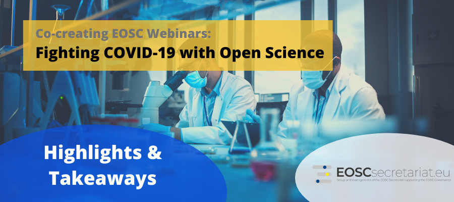 Highlights & Takeaways: Co-creating EOSC Webinars Fighting COVID-19 with Open Science