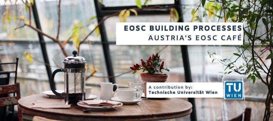 EOSC building processes – Austria's EOSC Café