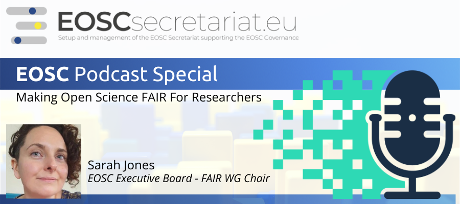 EOSC Podcast Special: Making Open Science FAIR For Researchers