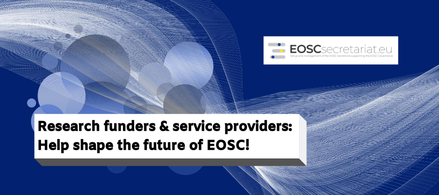 Research funders & service providers: Help shape the future of EOSC