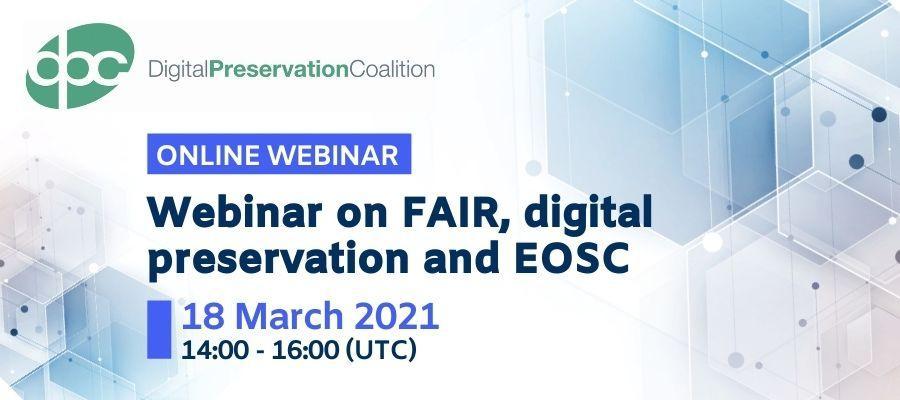 Webinar on FAIR, digital preservation and EOSC