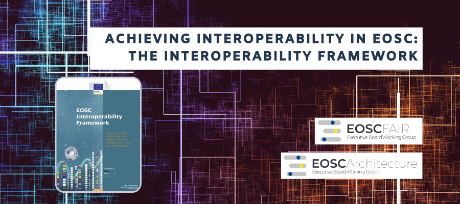 Achieving interoperability in EOSC: The Interoperability Framework
