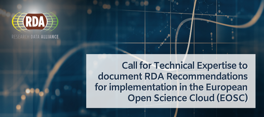 Call for Technical Expertise to document RDA Recommendations for implementation in the European Open Science Cloud (EOSC)