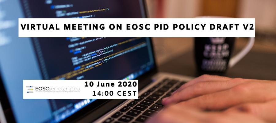Virtual meeting on EOSC PID Policy draft v2